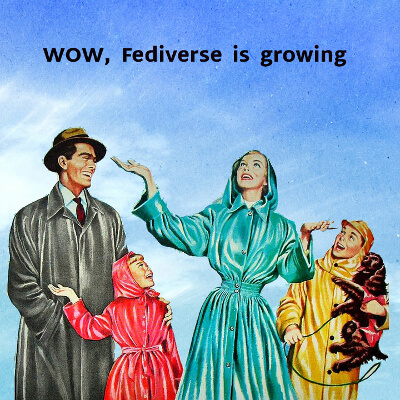 Old-school North American family looks at the sky and says Wow Fediverse is growing